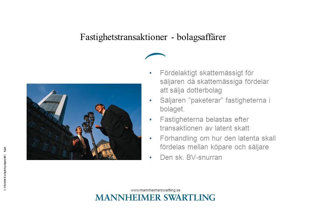 www.mannheimerswartling.se G:\J\mta\div\Fastighetsgruppen\IBC II.ppt Fastighetstransaktioner - bolagsaffärer •Fördelaktigt skattemässigt för säljaren
