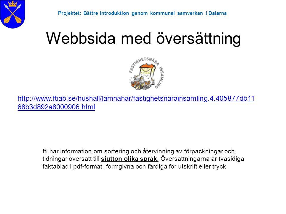 Projektet: Bättre introduktion genom kommunal samverkan i Dalarna Webbsida med översättning fti har information om sortering och återvinning av förpac