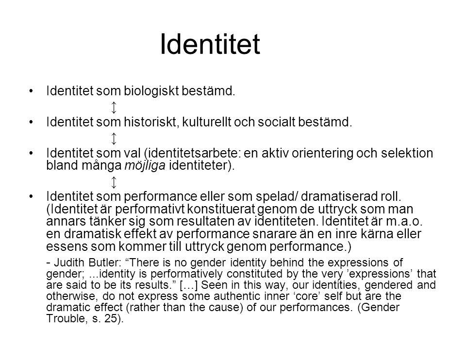 Identitet •Identitet som biologiskt bestämd.