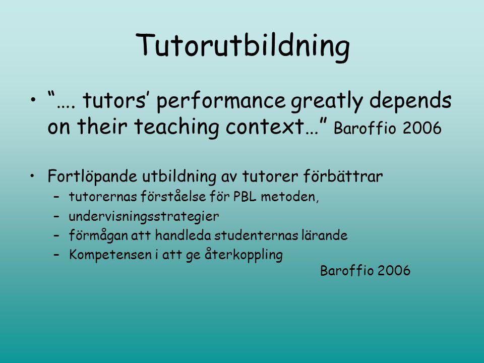 förslag •Fortlöpande tutorutbildning, inte bara för nyetablerade tutorer.