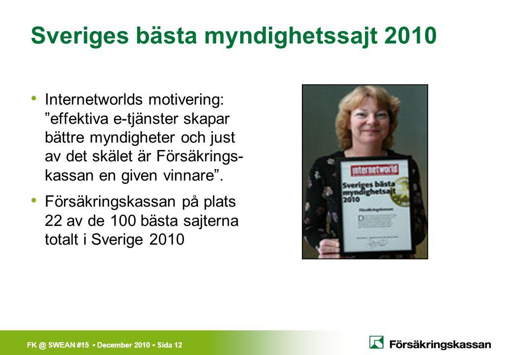 """FK @ SWEAN #15 • December 2010 • Sida 12 Sveriges bästa myndighetssajt 2010 • Internetworlds motivering: """"effektiva e-tjänster skapar bättre myndighet"""