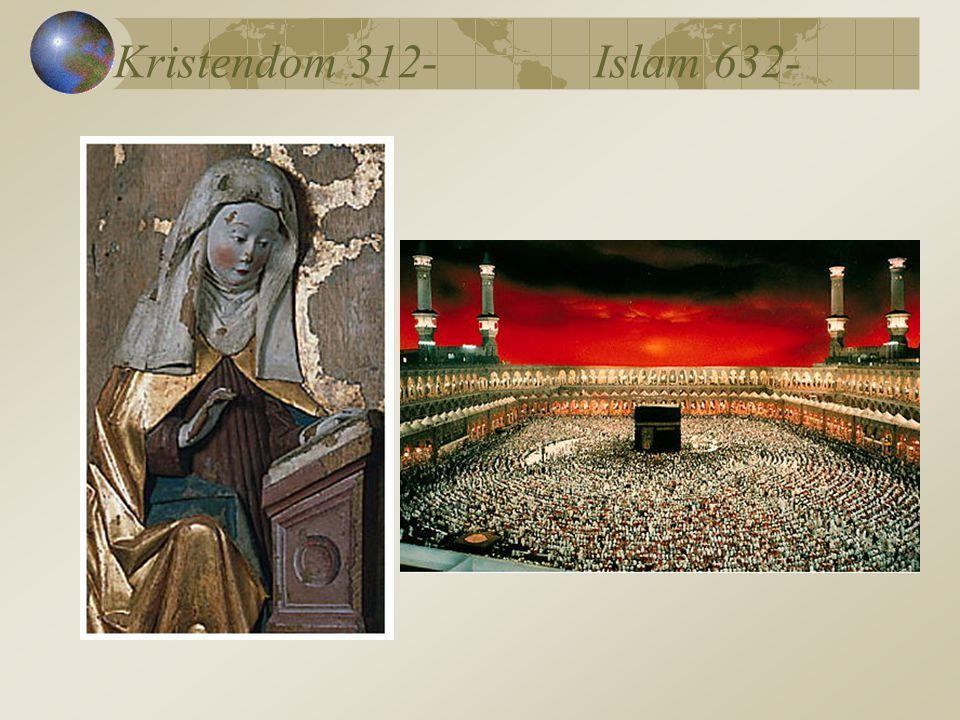 Kristendom 312-Islam 632-