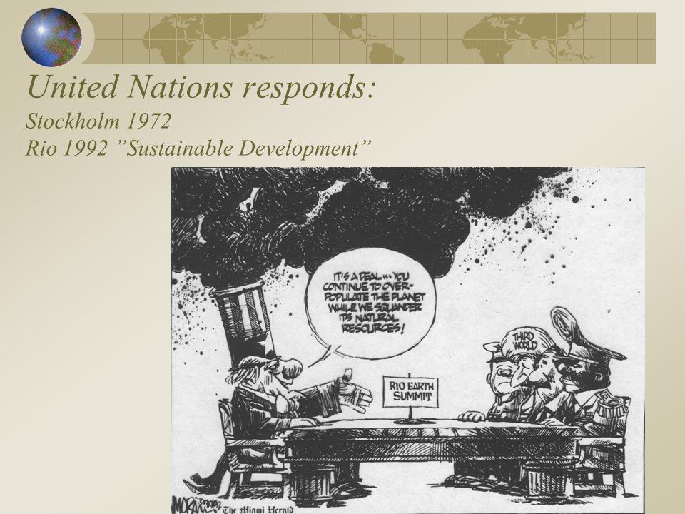 United Nations responds: Stockholm 1972 Rio 1992 Sustainable Development