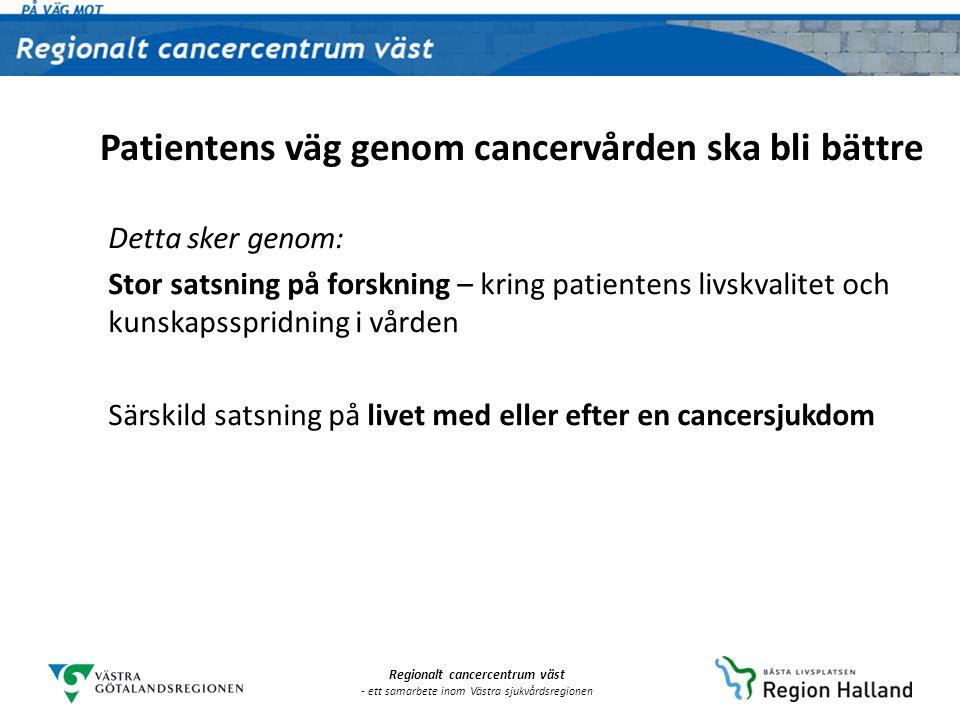 Regionalt cancercentrum väst - ett samarbete inom Västra sjukvårdsregionen Regionala processgrupper - nätverk för vårdens utveckling Regional process- ägare Lokalt process- ansvarig Lokal process- ansvarig