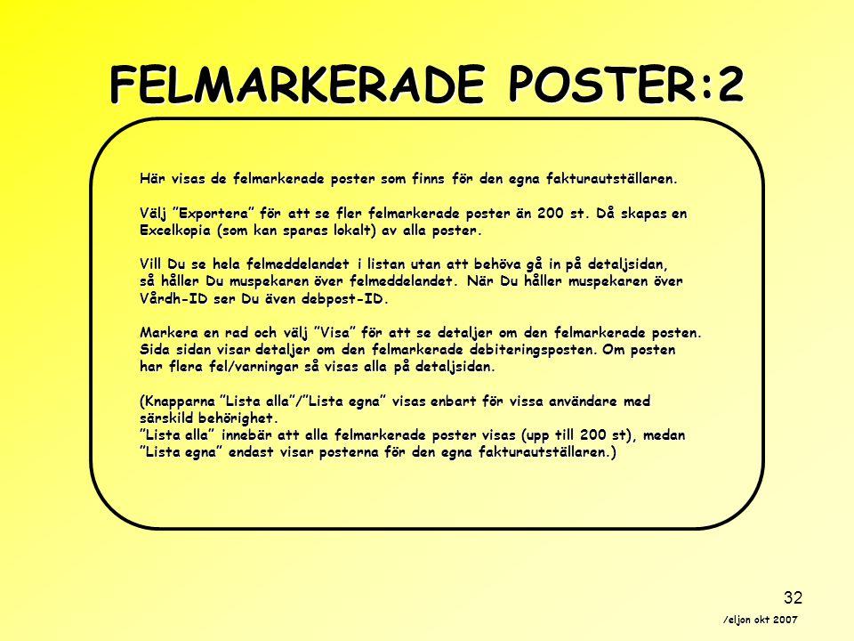 """/eljon okt 2007 32 FELMARKERADE POSTER:2 Här visas de felmarkerade poster som finns för den egna fakturautställaren. Välj """"Exportera"""" för att se fler"""