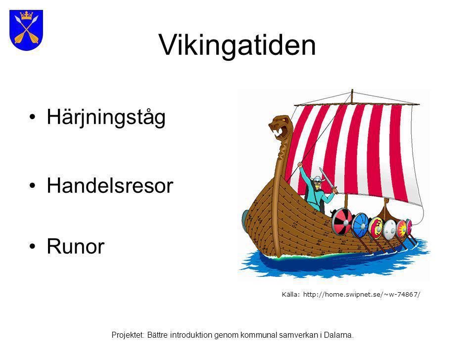Vikingatiden Runsten från Ovanåker i Hälsingland Projektet: Bättre introduktion genom kommunal samverkan i Dalarna.
