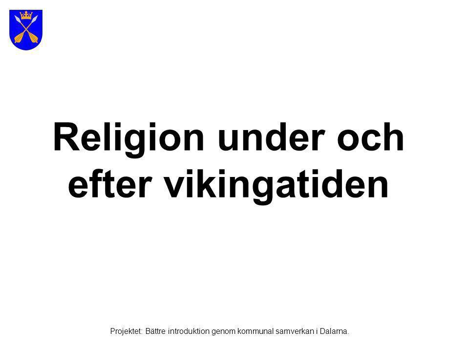 Religion •Fram till 1000-talet – Asatro Många olika gudar: t.ex.