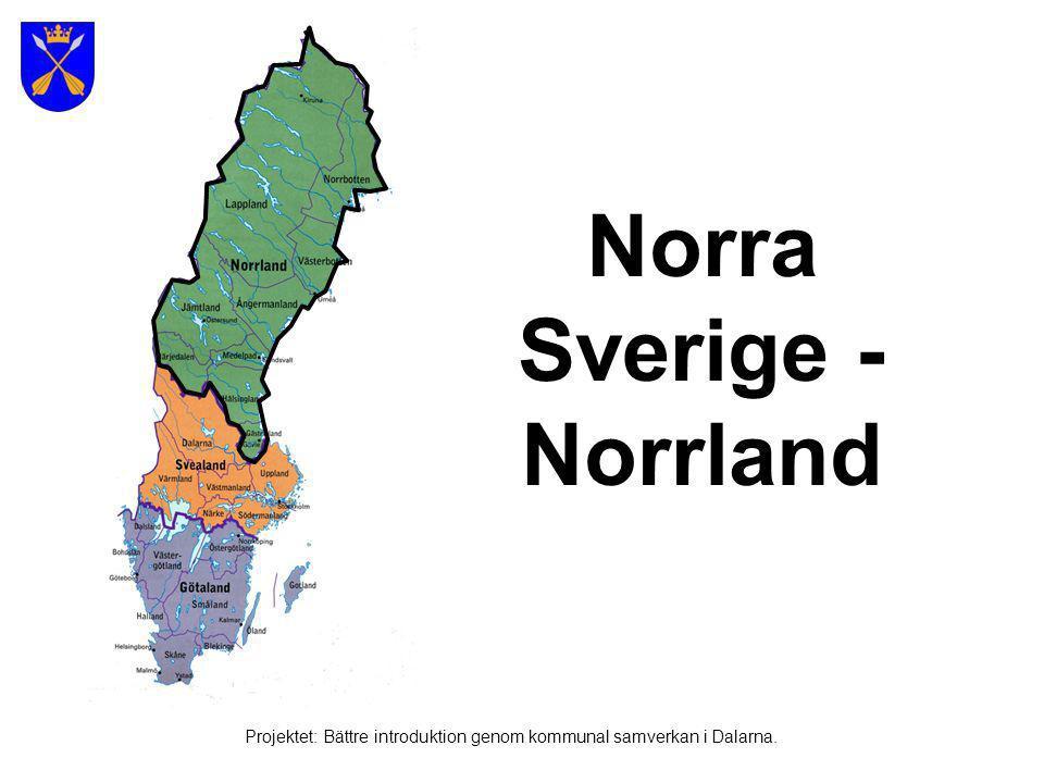 Svenska fjällvärlden Foto: www.fotoakuten.se Projektet: Bättre introduktion genom kommunal samverkan i Dalarna.
