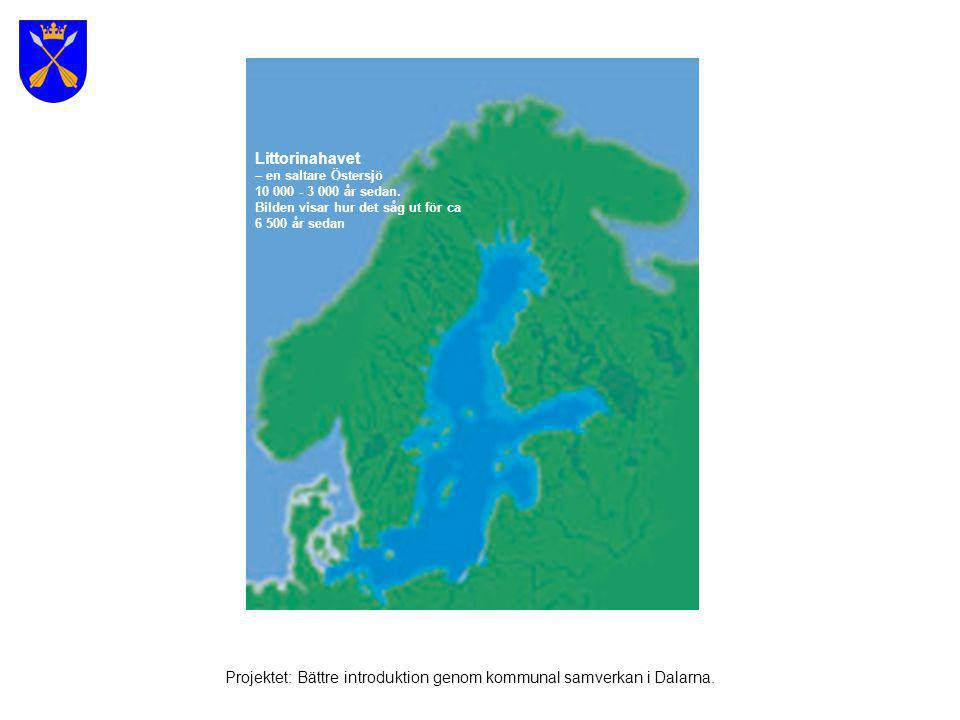 http://connywww.tg.lth.se/bilder/figHKfrenklad_copy.jpg Högsta kustlinje Projektet: Bättre introduktion genom kommunal samverkan i Dalarna.