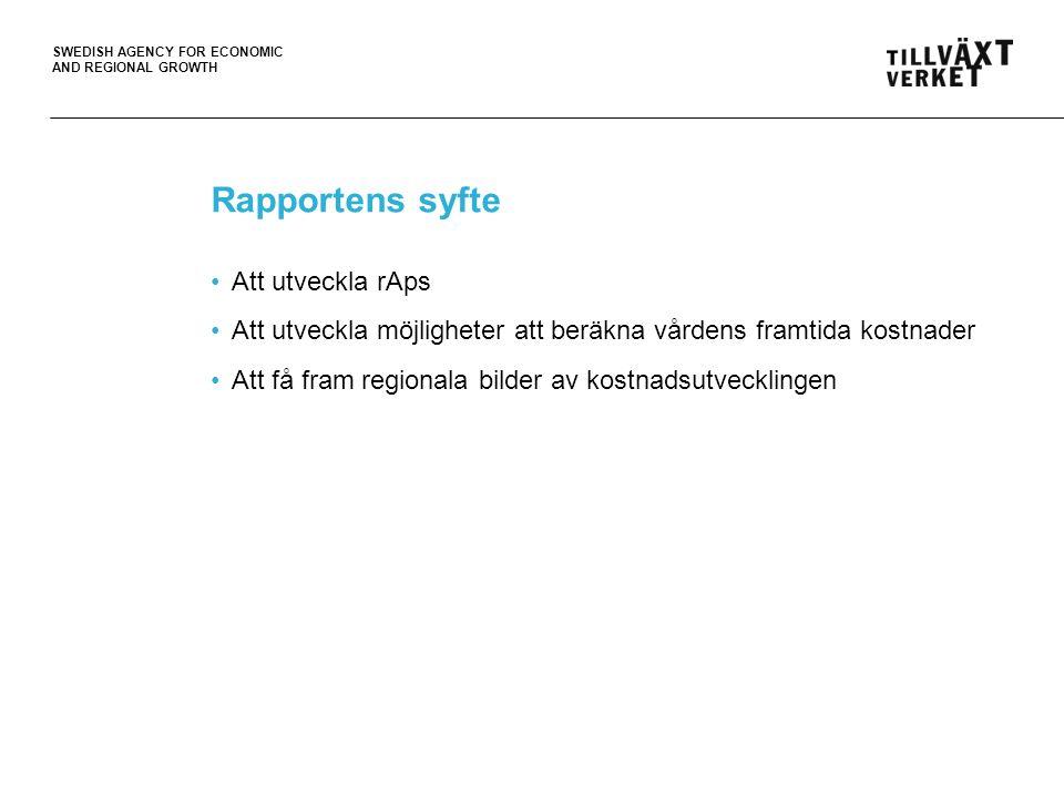 SWEDISH AGENCY FOR ECONOMIC AND REGIONAL GROWTH Rapportens syfte •Att utveckla rAps •Att utveckla möjligheter att beräkna vårdens framtida kostnader •Att få fram regionala bilder av kostnadsutvecklingen