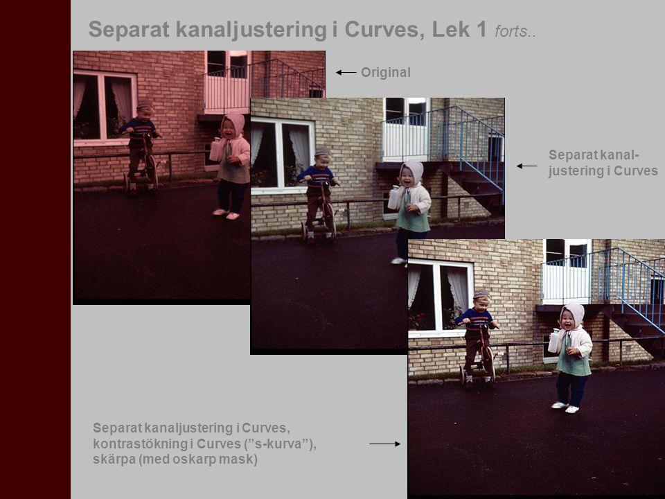 "Separat kanaljustering i Curves, Lek 1 forts.. Original Separat kanal- justering i Curves Separat kanaljustering i Curves, kontrastökning i Curves (""s"