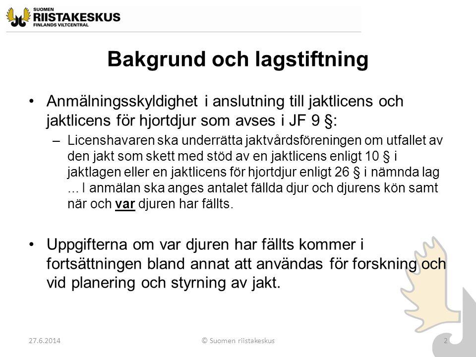Ta fram koordinater 27.6.2014© Suomen riistakeskus13 •Förflytta dig på kartan till önskad punkt genom att använda markören ( handen ) •Zooma (+) och (-) med zoomningsredskap et eller genom att scrolla med musen •Välj redskapet xy- koordinater och klicka med det på önskad plats på kartan.