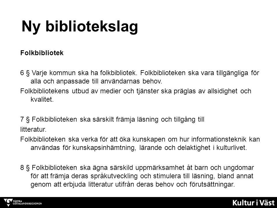 Folkbibliotek 6 § Varje kommun ska ha folkbibliotek.