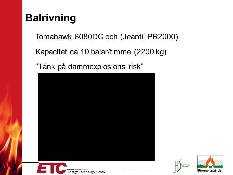 """Energy Technology Centre Balrivning -Tomahawk 8080DC och (Jeantil PR2000) -Kapacitet ca 10 balar/timme (2200 kg) -""""Tänk på dammexplosions risk"""""""