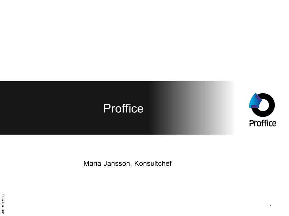 2011-10-10 vers 2 1 Proffice Maria Jansson, Konsultchef