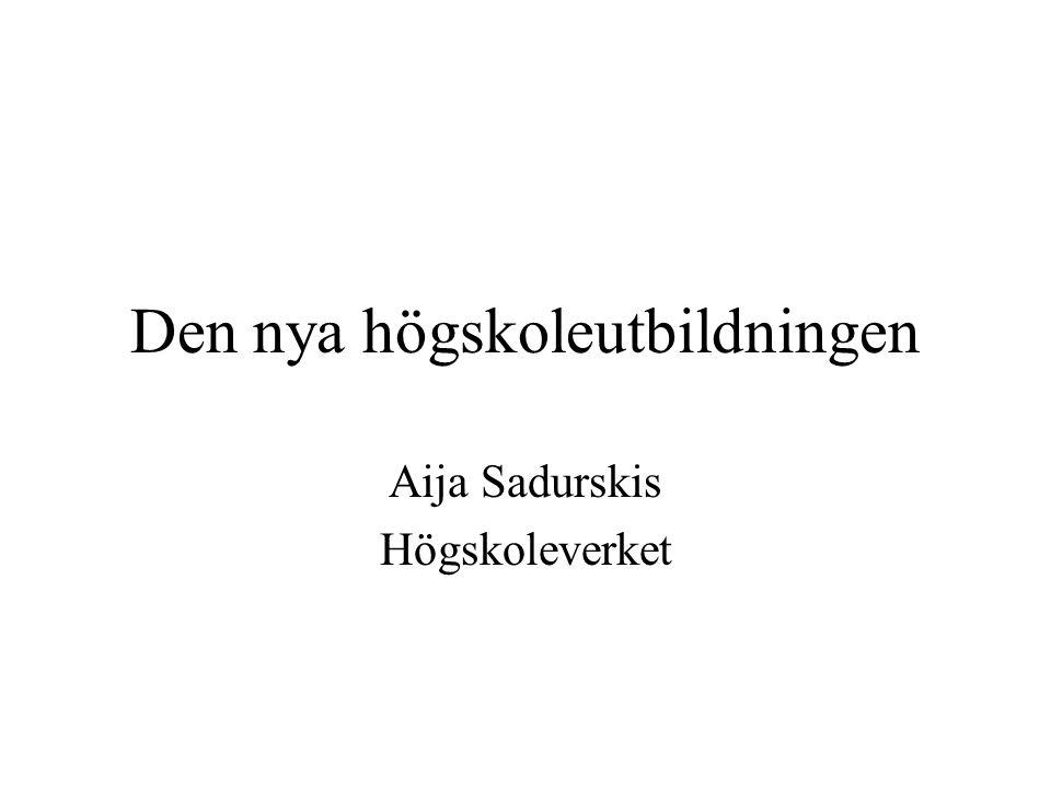 Den nya högskoleutbildningen Aija Sadurskis Högskoleverket