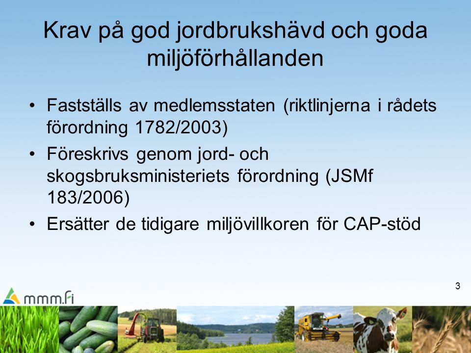 4 Riktlinjerna i rådets förordning (1/2) •Rådets förordning (EG) nr 1782/2003, artikel 5: •Medlemsstaterna skall sörja för att all jordbruksmark, i synnerhet mark som inte längre används för produktion, hålls i god jordbrukshävd och att miljön bevaras.