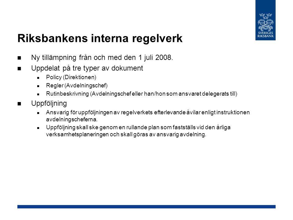 Riksbankens interna regelverk  Ny tillämpning från och med den 1 juli 2008.