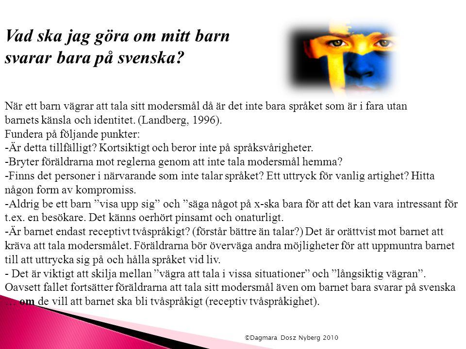 Vad ska jag göra om mitt barn svarar bara på svenska? När ett barn vägrar att tala sitt modersmål då är det inte bara språket som är i fara utan barne