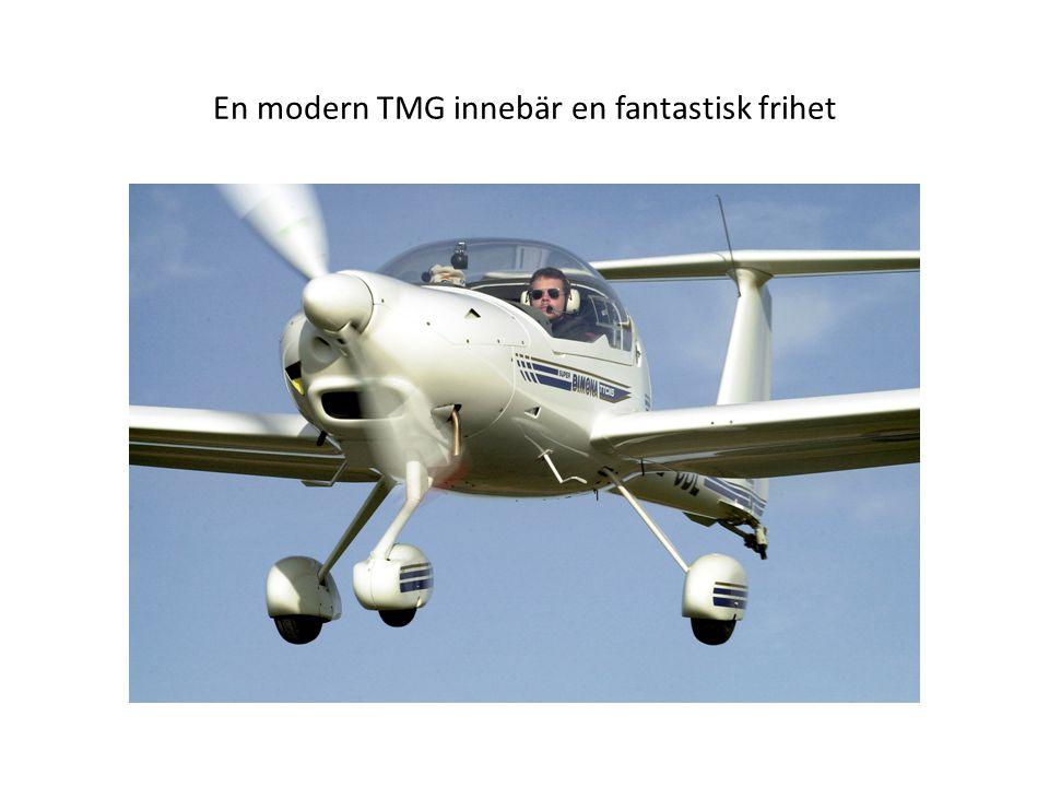 En modern TMG innebär en fantastisk frihet