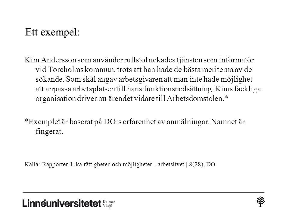 Ett exempel: Kim Andersson som använder rullstol nekades tjänsten som informatör vid Toreholms kommun, trots att han hade de bästa meriterna av de sök