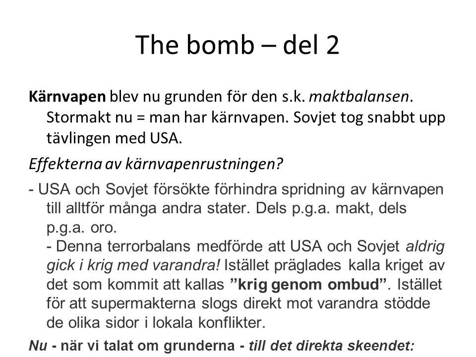 The bomb – del 2 Kärnvapen blev nu grunden för den s.k.