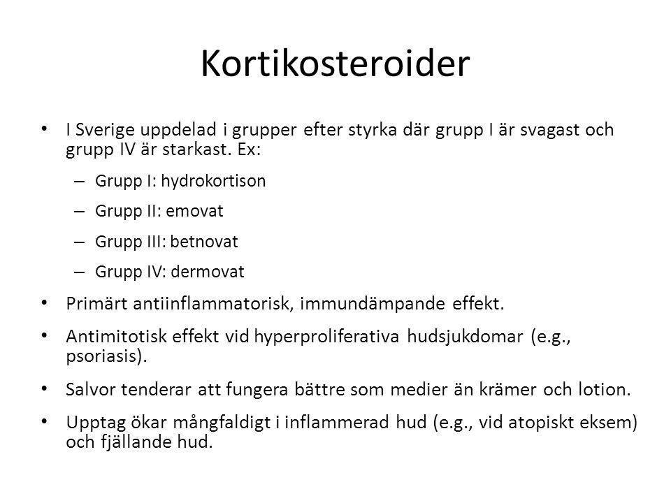 Kortikosteroider • I Sverige uppdelad i grupper efter styrka där grupp I är svagast och grupp IV är starkast. Ex: – Grupp I: hydrokortison – Grupp II:
