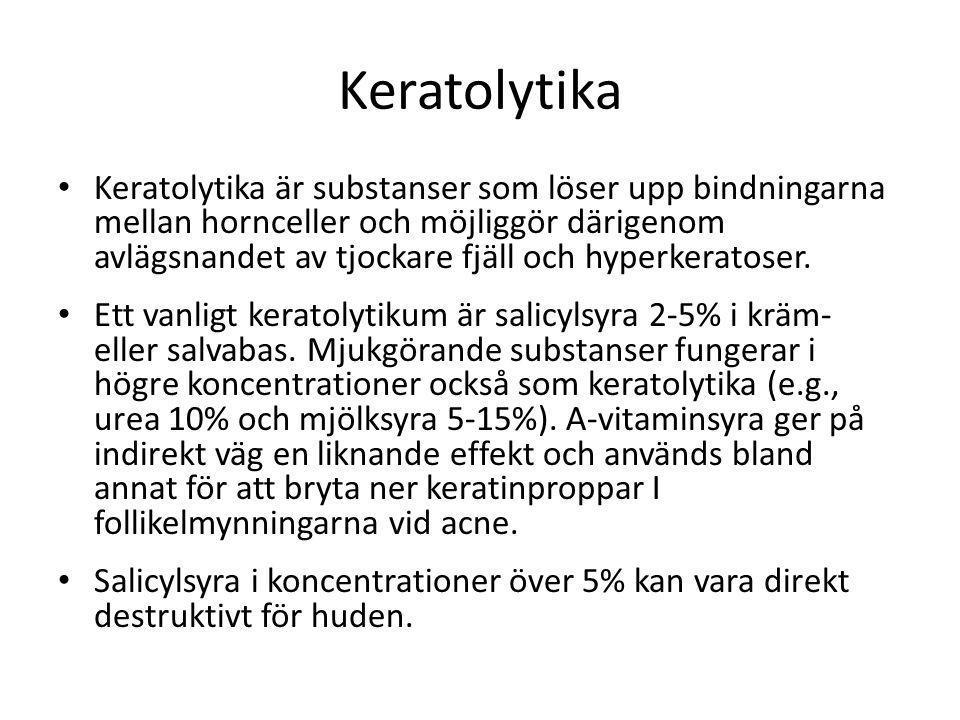 Keratolytika • Keratolytika är substanser som löser upp bindningarna mellan hornceller och möjliggör därigenom avlägsnandet av tjockare fjäll och hype