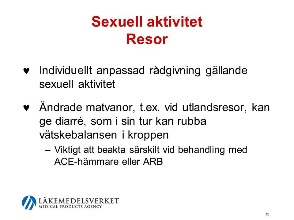 35 Sexuell aktivitet Resor  Individuellt anpassad rådgivning gällande sexuell aktivitet  Ändrade matvanor, t.ex. vid utlandsresor, kan ge diarré, so