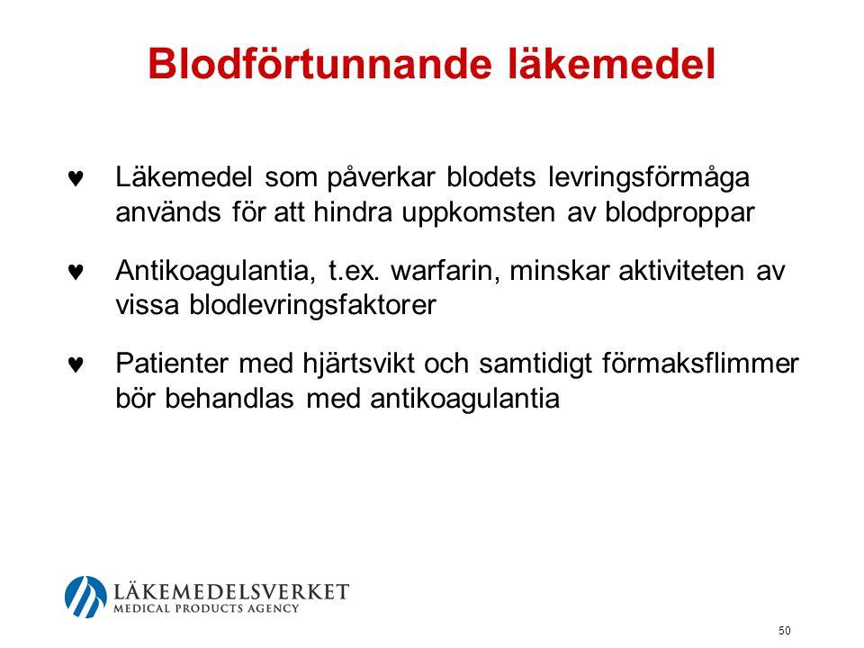 50 Blodförtunnande läkemedel  Läkemedel som påverkar blodets levringsförmåga används för att hindra uppkomsten av blodproppar  Antikoagulantia, t.ex