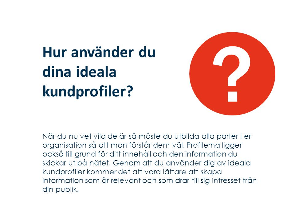 Hur presentera dina ideala kundprofiler