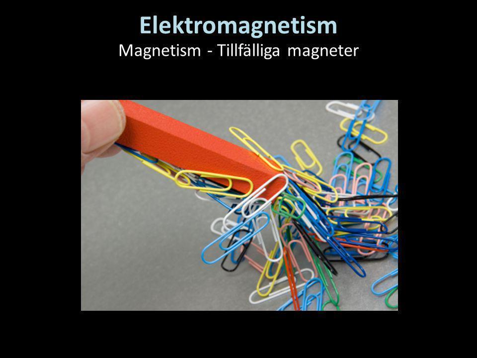 Elektromagnetism Magnetism - Tillfälliga magneter