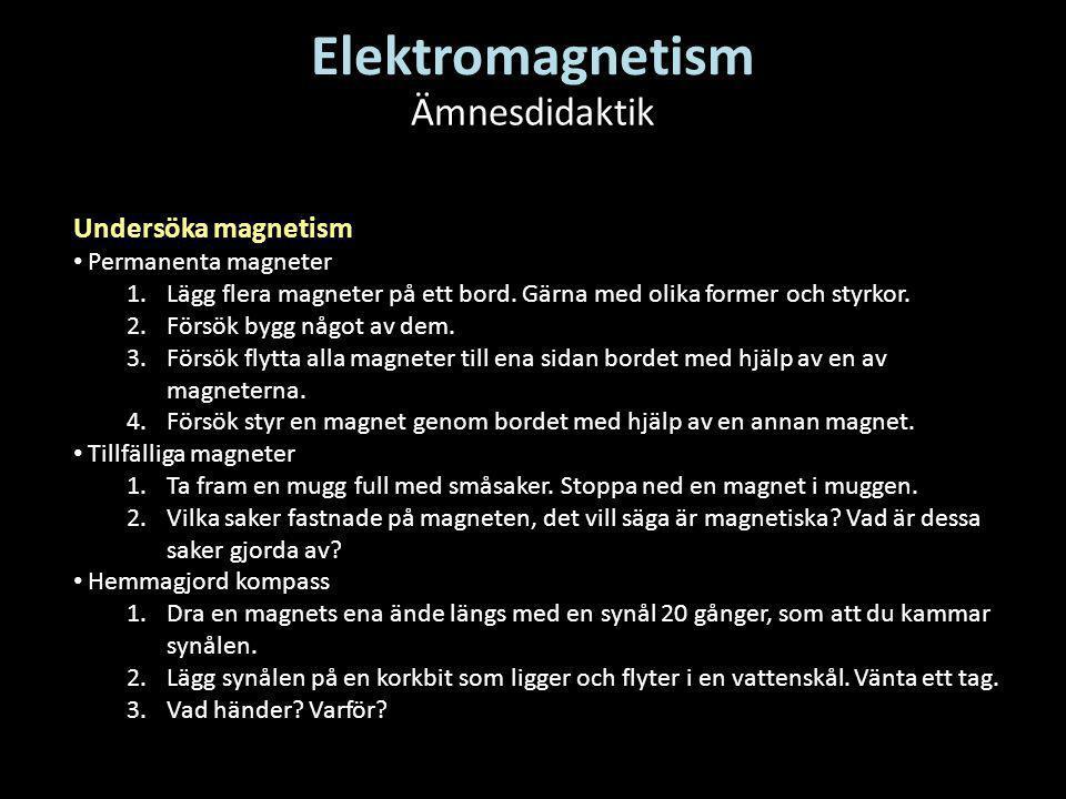 Undersöka magnetism • Permanenta magneter 1.Lägg flera magneter på ett bord. Gärna med olika former och styrkor. 2.Försök bygg något av dem. 3.Försök
