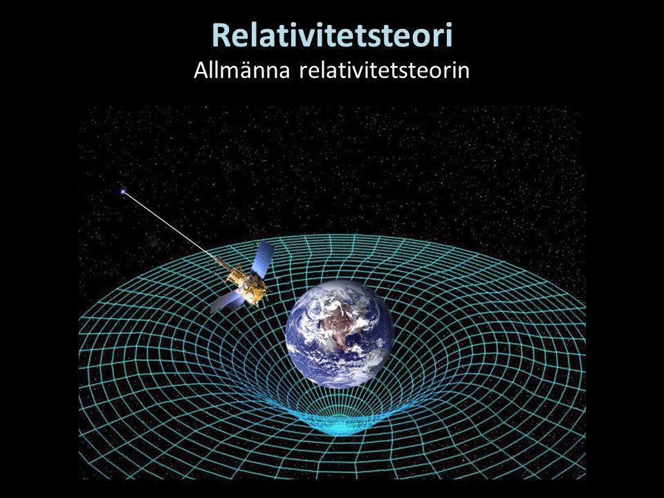 Relativitetsteori Allmänna relativitetsteorin