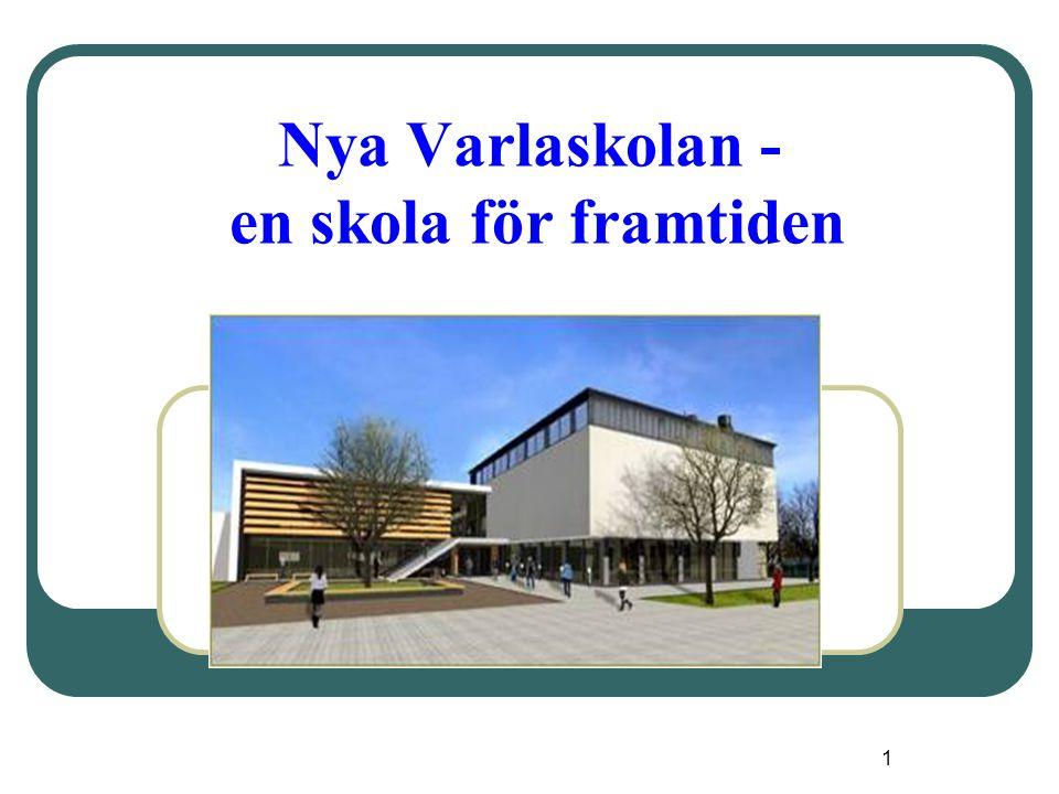 1 Nya Varlaskolan - en skola för framtiden