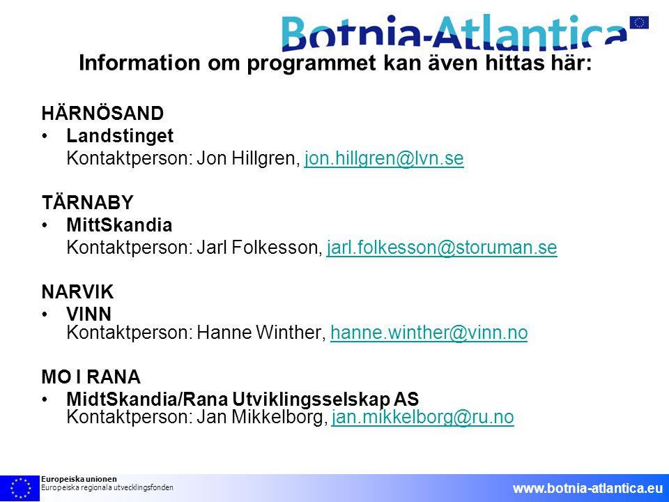 Information om programmet kan även hittas här: HÄRNÖSAND •Landstinget Kontaktperson: Jon Hillgren, jon.hillgren@lvn.sejon.hillgren@lvn.se TÄRNABY •Mit