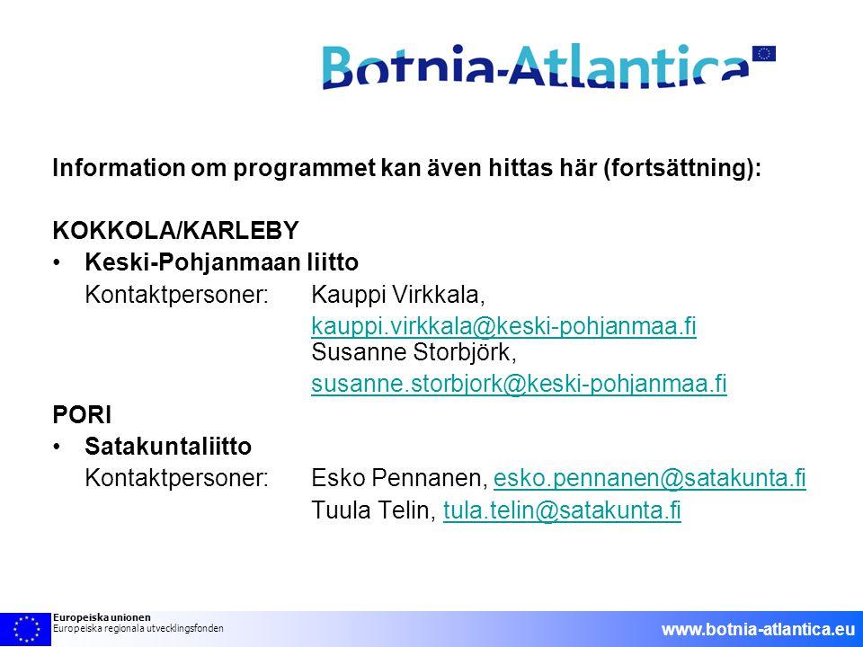 Information om programmet kan även hittas här (fortsättning): KOKKOLA/KARLEBY •Keski-Pohjanmaan liitto Kontaktpersoner: Kauppi Virkkala, kauppi.virkka