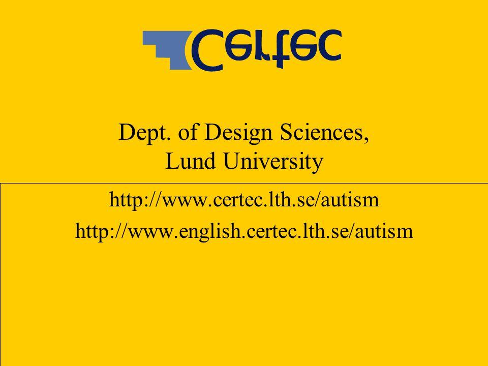 http://www.certec.lth.se/autism http://www.english.certec.lth.se/autism Dept.