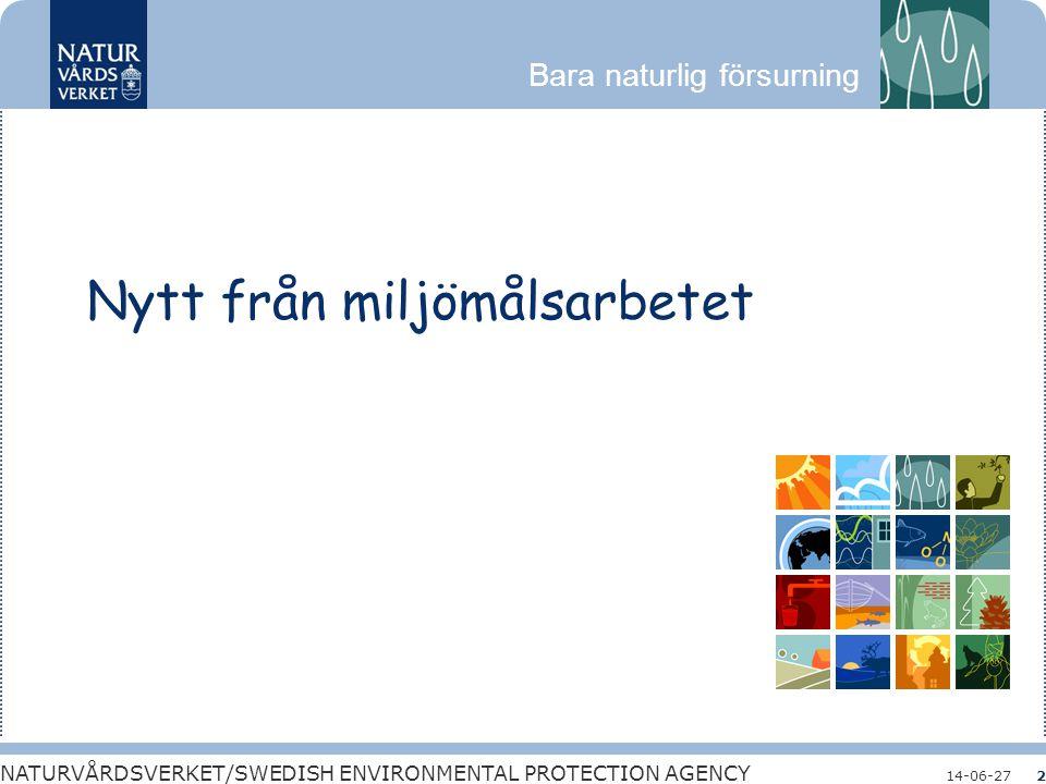 Bara naturlig försurning NATURVÅRDSVERKET/SWEDISH ENVIRONMENTAL PROTECTION AGENCY 14-06-272 Nytt från miljömålsarbetet