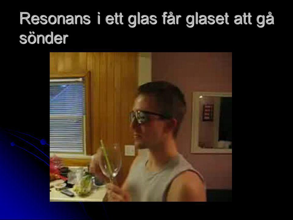Resonans i ett glas får glaset att gå sönder