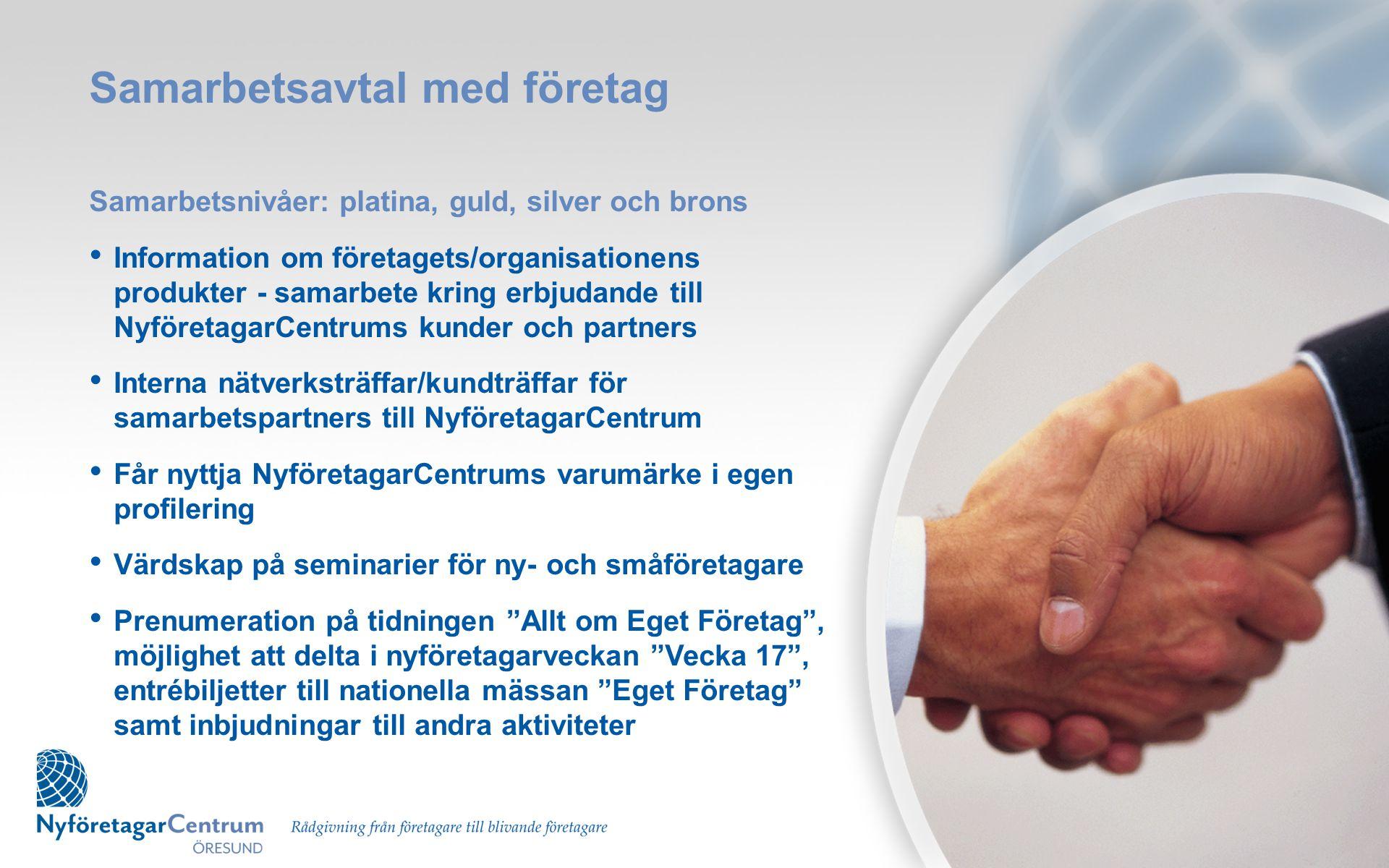 Samarbetsavtal med företag Samarbetsnivåer: platina, guld, silver och brons • Information om företagets/organisationens produkter - samarbete kring er