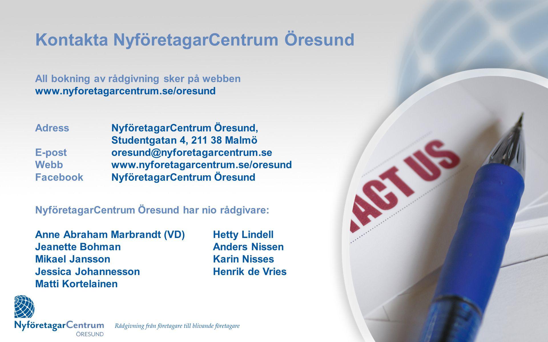 Kontakta NyföretagarCentrum Öresund All bokning av rådgivning sker på webben www.nyforetagarcentrum.se/oresund AdressNyföretagarCentrum Öresund, Stude