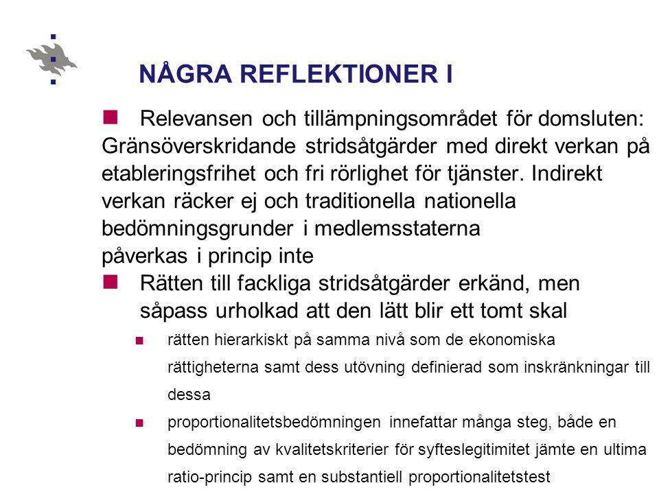 NÅGRA REFLEKTIONER I  Relevansen och tillämpningsområdet för domsluten: Gränsöverskridande stridsåtgärder med direkt verkan på etableringsfrihet och