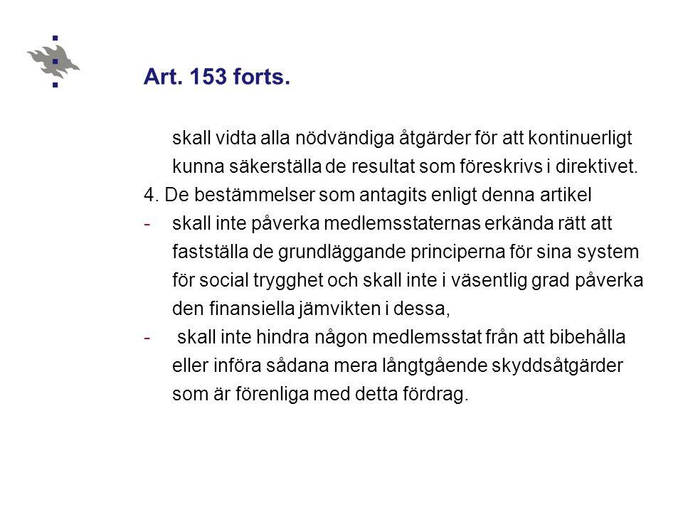Art. 153 forts. skall vidta alla nödvändiga åtgärder för att kontinuerligt kunna säkerställa de resultat som föreskrivs i direktivet. 4. De bestämmels