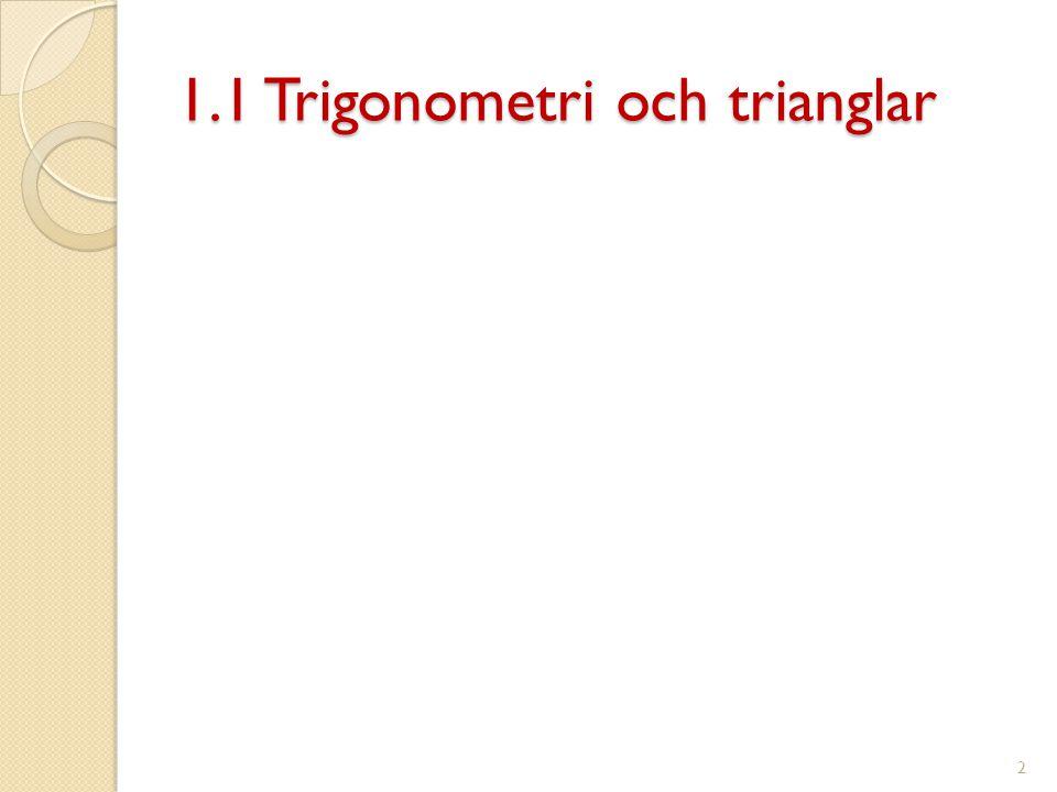 1.1 Trigonometri och trianglar 2
