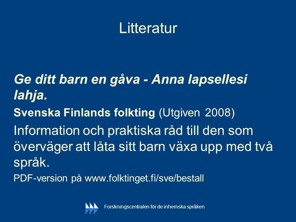 Litteratur Ge ditt barn en gåva - Anna lapsellesi lahja. Svenska Finlands folkting (Utgiven 2008) Information och praktiska råd till den som överväger