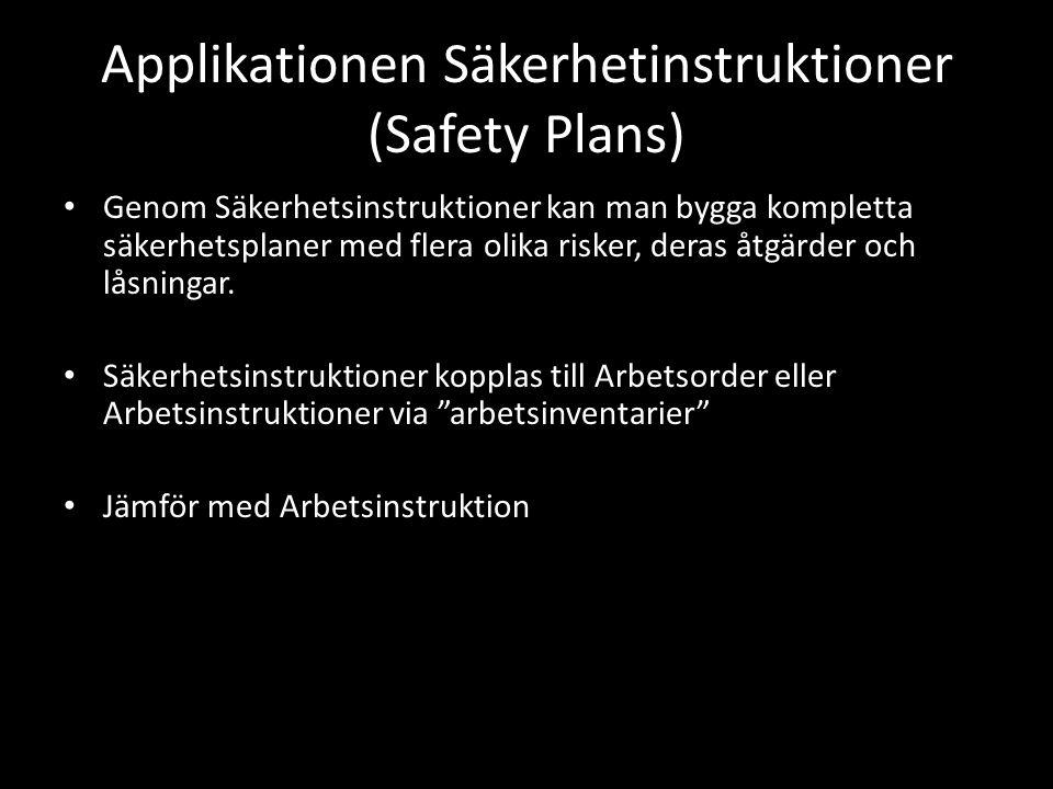 Applikationen Säkerhetinstruktioner (Safety Plans) • Genom Säkerhetsinstruktioner kan man bygga kompletta säkerhetsplaner med flera olika risker, dera