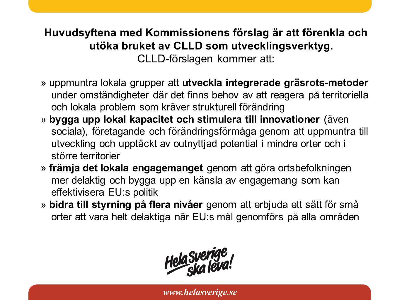 www.helasverige.se HSSL anser följande CLLD hämtar sin inspiration och har stora likheter med dagens Leader som har ett grundmurat gott rykte om sig och det finns därför goda skäl till att omsätta CLLD i hela landet.