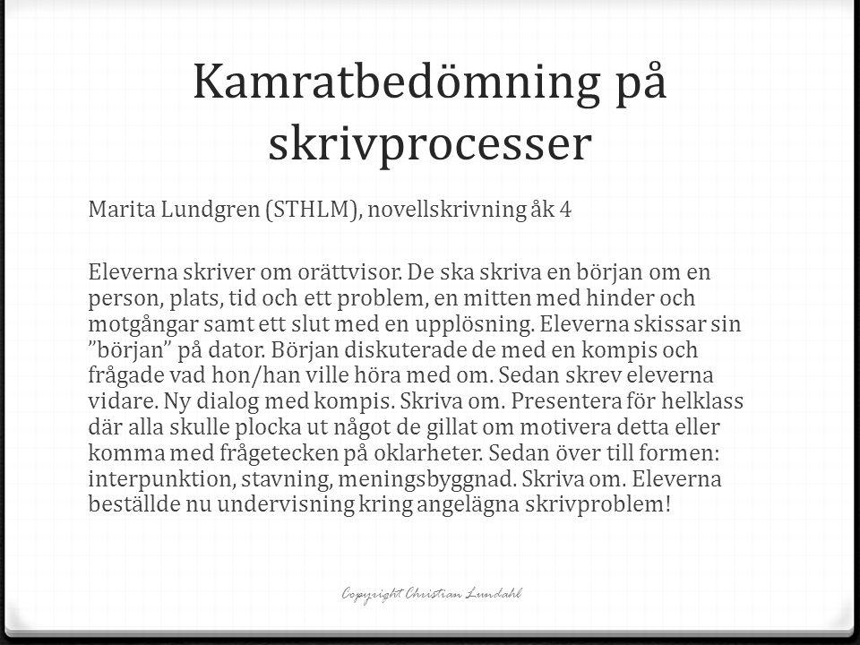 Marita Lundgren (STHLM), novellskrivning åk 4 Eleverna skriver om orättvisor. De ska skriva en början om en person, plats, tid och ett problem, en mit
