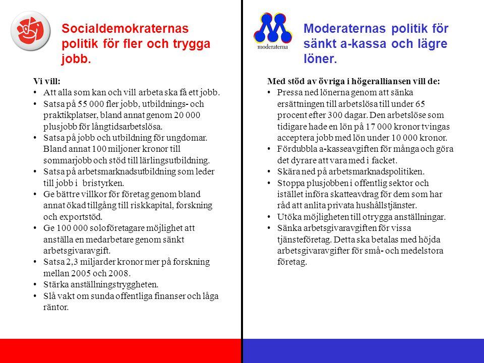 Socialdemokraternas politik för fler och trygga jobb.